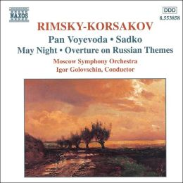 Rimsky-Korsakov: Pan Voyevoda; Sadko; May Night; Overture on Russian Themes