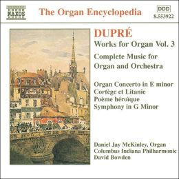Dupré: Works for Organ, Vol. 3