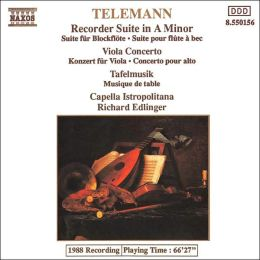 Telemann: Recorder Suite, Viola Concerto, Tafelmusik