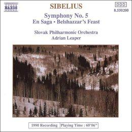 Sibelius: Symphony No. 5; En Saga; Balthazar's Feast