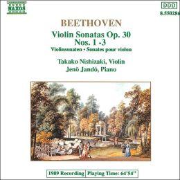 Beethoven: Violin Sonatas Op. 30, Nos. 1-3