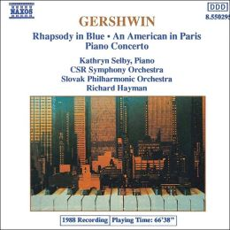 Gershwin: Rhapsody in Blue; An American in Paris; Piano Concerto