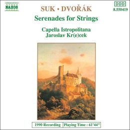 Suk, Dvorák: Serenades for Strings