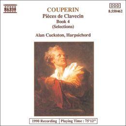 Couperin: Pièces de Clavecin, Book 4 (Selections)