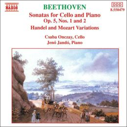 Beethoven: Sonatas for Cello and Piano, Op. 5, Nos. 1 & 2; Handel & Mozart Variations