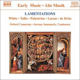 Lamentations: White; Tallis; Palestrina
