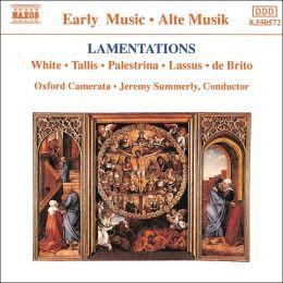 Lamentations: White; Tallis; Palestrina; Lassus; de Brito