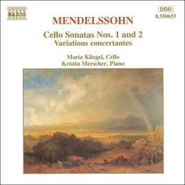 Mendelssohn: Cello Sonatas Nos. 1 & 2, Variations concertantes