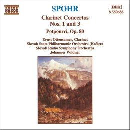 Spohr: Clarinet Concertos Nos. 1 & 3