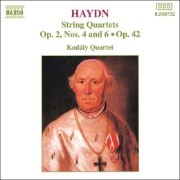 Haydn: String Quartets, Op. 2, Nos. 4 and 6, Op. 42
