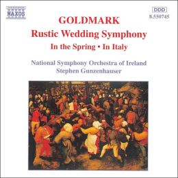 Goldmark: Rustic Wedding Symphony