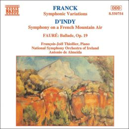 Franck: Symphonic Variations; D'Indy: Symphony on a French Mountain Air