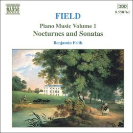Field: Piano Music, Vol. 1 (Nocturnes and Sonatas)