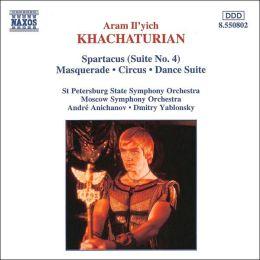 Khachaturian: Spartacus Suite No. 4; Maquerade; Circus; Dance Suite