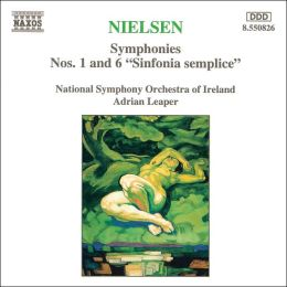 Neilsen: Symphonies Nos. 1 & 6 (