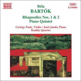 Bartók: Rhapsodies Nos. 1 & 2; Piano Quintet