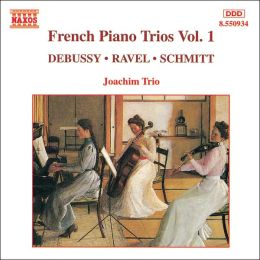 French Piano Trios, Vol. 1: Debussy, Ravel, Schmitt