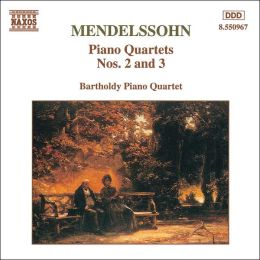 Mendelssohn: Piano Quartets Nos. 2 and 3