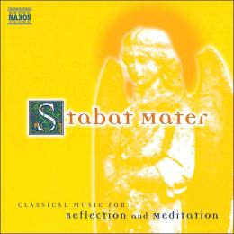 Stabat Mater, Classical Music for Relection & Meditation