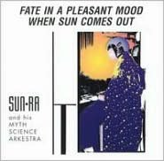 Fate in a Pleasant Mood/When Sun Comes Out