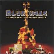 Blue Xmas: Christmas Blues Instrumentals
