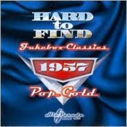 Hard to Find Jukebox Classics 1957: Pop Gold
