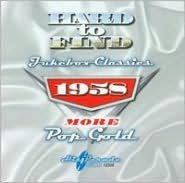 Hard to Find Jukebox Classics 1958: More Pop Gold