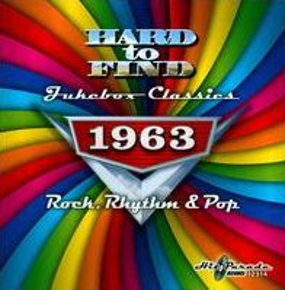 Hard To Find Jukebox Classics 1963: Rock, Rhythm & Pop