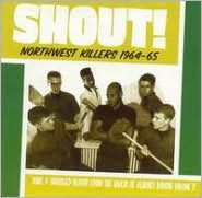 Northwest Killers, Vol. 2: Shout (1964-1965)