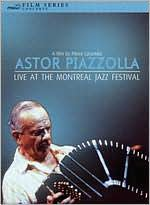 Astor Piazzola: Live at the Montreal Jazz Festival