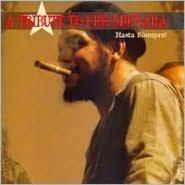A Tribute to Che Guevara: Hasta Siempre!