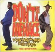 Don't Be a Menace to South Central While You're Drinking Your Juice in the Hood