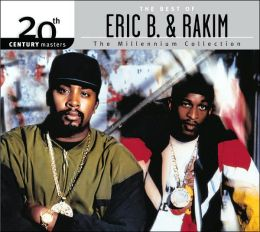 20th Century Masters - The Millennium Collection: The Best of Eric B. & Rakim