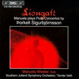 Liongate: Manuela Plays Flute Concertos by þorkell Sigurbjörnsson