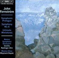 John Fernström: Symphonic Prologue; Symphony No. 6; Intimate Miniatures