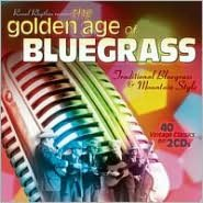 The Golden Age of Bluegrass: Traditional Bluegrass & Mountain Style