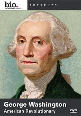 Biography: George Washington - American Revolutionary