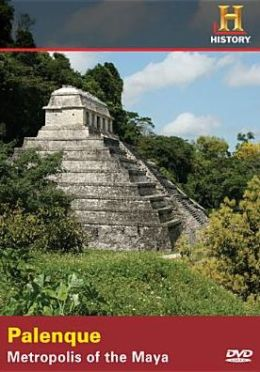 Lost Worlds: Palenque - Metropolis of the Maya