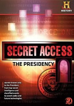 Secret Access: The Presidency