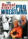Video/DVD. Title: The Unreal Story of Pro Wrestling