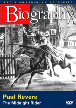 Biography: Paul Revere - The Midnight Rider
