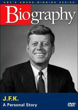 Biography: John F. Kennedy - A Personal Story
