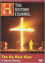 The Ku Klux Klan: A Secret History