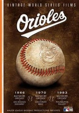 Vintage World Series Films: Baltimore Orioles