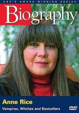 Biography: Anne Rice - Vampires, Witches and Best Sellers