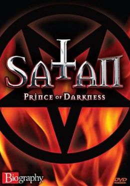 Biography: Satan - Prince of Darkness