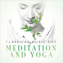 Classical Music for Meditation and Yoga