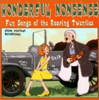 Wonderful Nonsense: Fun Songs of the Roaring Twenties