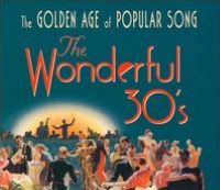 The Wonderful 30's: Golden Age of Popular Song