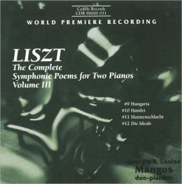 Liszt: The Complete Symphonic Poems for Two Pianos, Vol. 3
